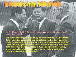 The Kennedy's: A very  Political Family.