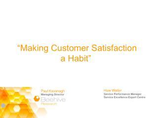 """Making Customer Satisfaction a Habit"""