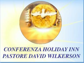 CONFERENZA HOLIDAY INN PASTORE DAVID WILKERSON