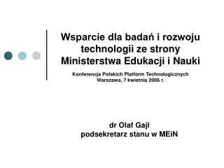 dr Olaf Gajl  podsekretarz stanu w MEiN