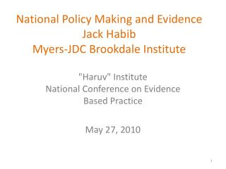 National Policy Making and Evidence Jack  Habib Myers-JDC  Brookdale  Institute