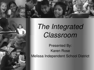The Integrated Classroom