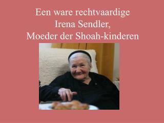 Een ware rechtvaardige Irena Sendler,  Moeder der Shoah-kinderen