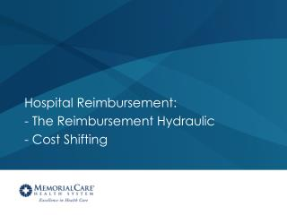 Hospital Reimbursement: - The Reimbursement Hydraulic - Cost Shifting