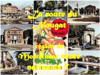 � La route du Nougat r�gion de Mont�limar route nationale 7�
