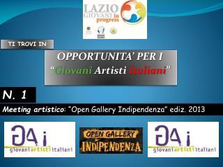 """OPPORTUNITA' PER I  """" Giovani  Artisti  Italiani """""""