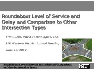 Roundabout Level of Service and Delay and Comparison to Other Intersection Types