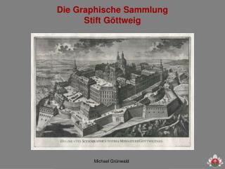 Die Graphische Sammlung  Stift Göttweig
