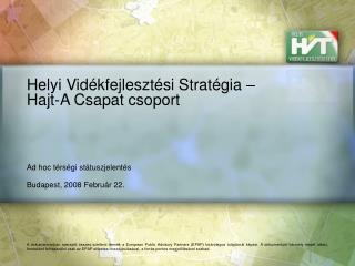 Helyi Vidékfejlesztési Stratégia – Hajt-A Csapat csoport