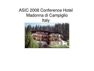 ASIC 2008 Conference Hotel   Madonna di Campiglio Italy