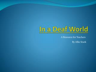 In a Deaf World