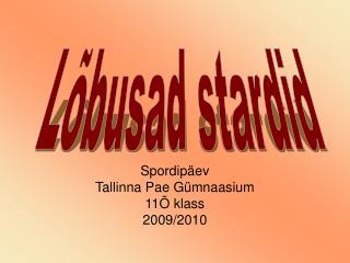 Spordipäev Tallinna Pae Gümnaasium 11 Õ klass 2009/2010