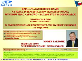 MAREK BARTOSIK SEKRETARZ STANU  W MINISTERSTWIE NAUKI I INFORMATYZACJI