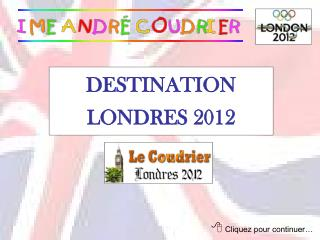DESTINATION LONDRES 2012