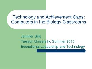 Technology and Achievement Gaps: Computers in the Biology Classrooms