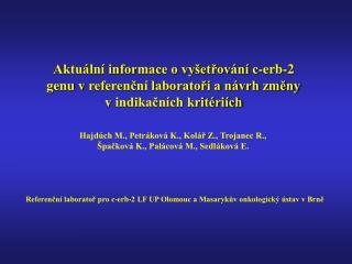 Aktuální informace o vyšetřování c-erb-2  genu vreferenční laboratoři a návrh změny