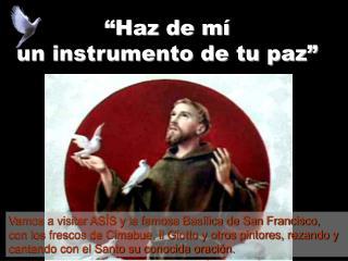 """""""Haz de mí  un instrumento de tu paz"""""""