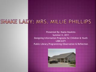 Snake lady: Mrs. Millie phillips