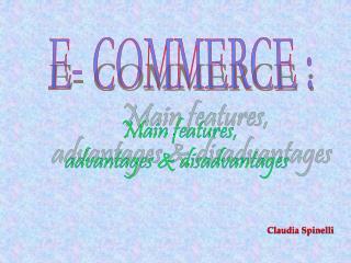 Main features, advantages & disadvantages