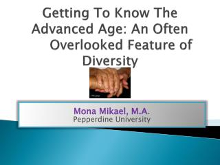 Getting To Know The Advanced Age: An Often Overlooked Feature of Diversity