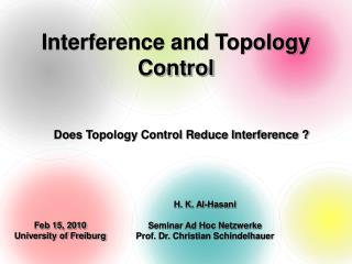 Interference and Topology Control