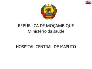 REPÚBLICA DE MOÇAMBIQUE Ministério da saúde