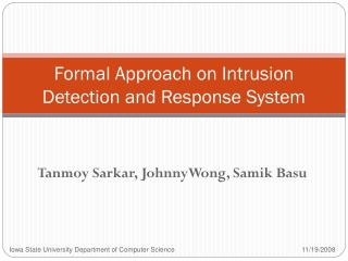Formal Approach on Intrusion Detection and Response System