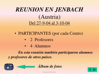 REUNION EN JENBACH (Austria) Del 27-9-04 al 3-10-04