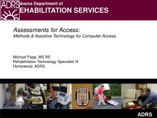 Assessments for Access: Methods  Assistive Technology for Computer Access