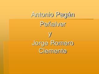 Antonio Pag n  Pe alver                  y Jorge Romero Clemente
