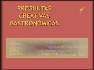 PREGUNTAS CREATIVAS GASTRON�MICAS