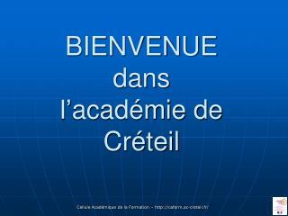 BIENVENUE dans l' académie de Créteil