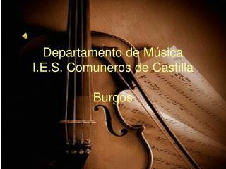 Departamento de Música I.E.S. Comuneros de Castilla Burgos