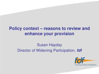 Policy context – reasons to review and enhance your provision