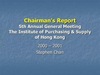 Chairman's Report 5th Annual General Meeting  The Institute of Purchasing & Supply of Hong Kong