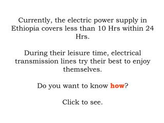 Currently electric power supply in Ethiopia