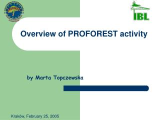 Overview of PROFOREST activity