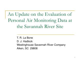 An Update on the Evaluation of Personal Air Monitoring Data at the Savannah River Site