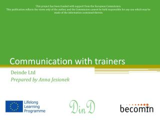 Communication with trainers