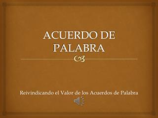 ACUERDO DE PALABRA