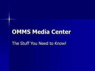 OMMS Media Center