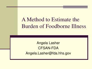 A Method to Estimate the Burden of Foodborne Illness