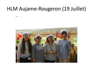 HLM  Aujame-Rougeron  (19 Juillet)