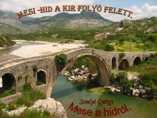 Mesi -hid a Kir folyó felett.