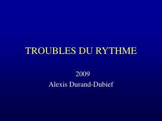 TROUBLES DU RYTHME