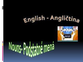 Nouns - Podstatné mená
