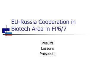 EU-Russia Cooperation in Biotech Area in FP6/7
