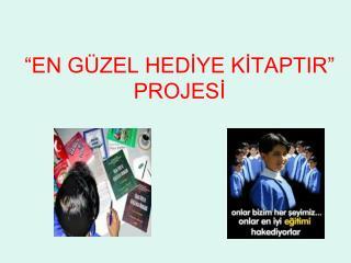 """""""EN GÜZEL HEDİYE KİTAPTIR"""" PROJESİ"""