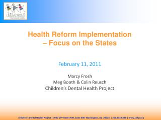 Health Reform Implementation  – Focus on the States February 11, 2011 Marcy Frosh