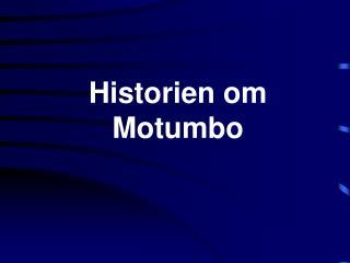 Historien om Motumbo